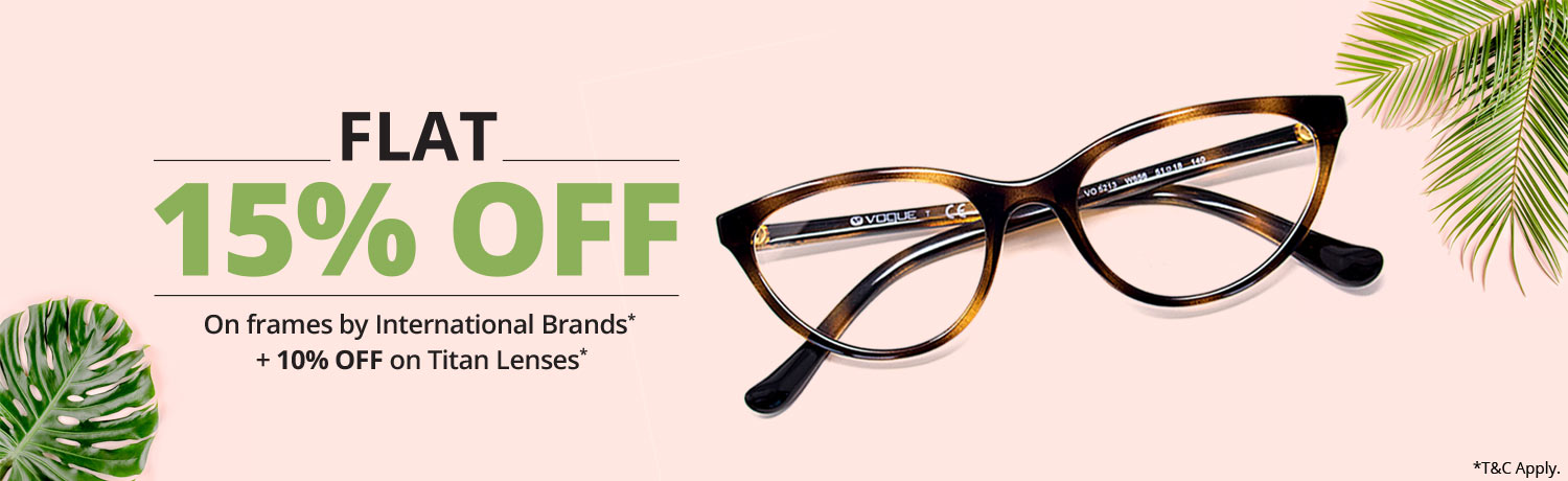 Flat 15% Off On International Frames+ 10% Off On Titan Lens