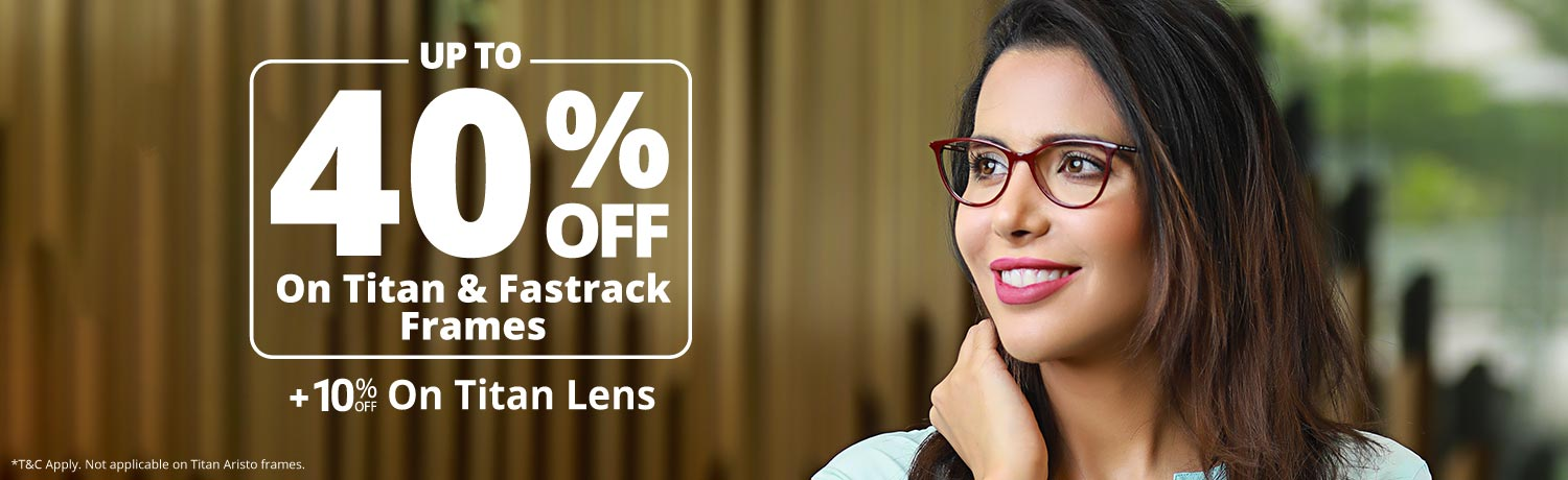 Upto 40% Off On Frames + 10% Off On Titan Lens